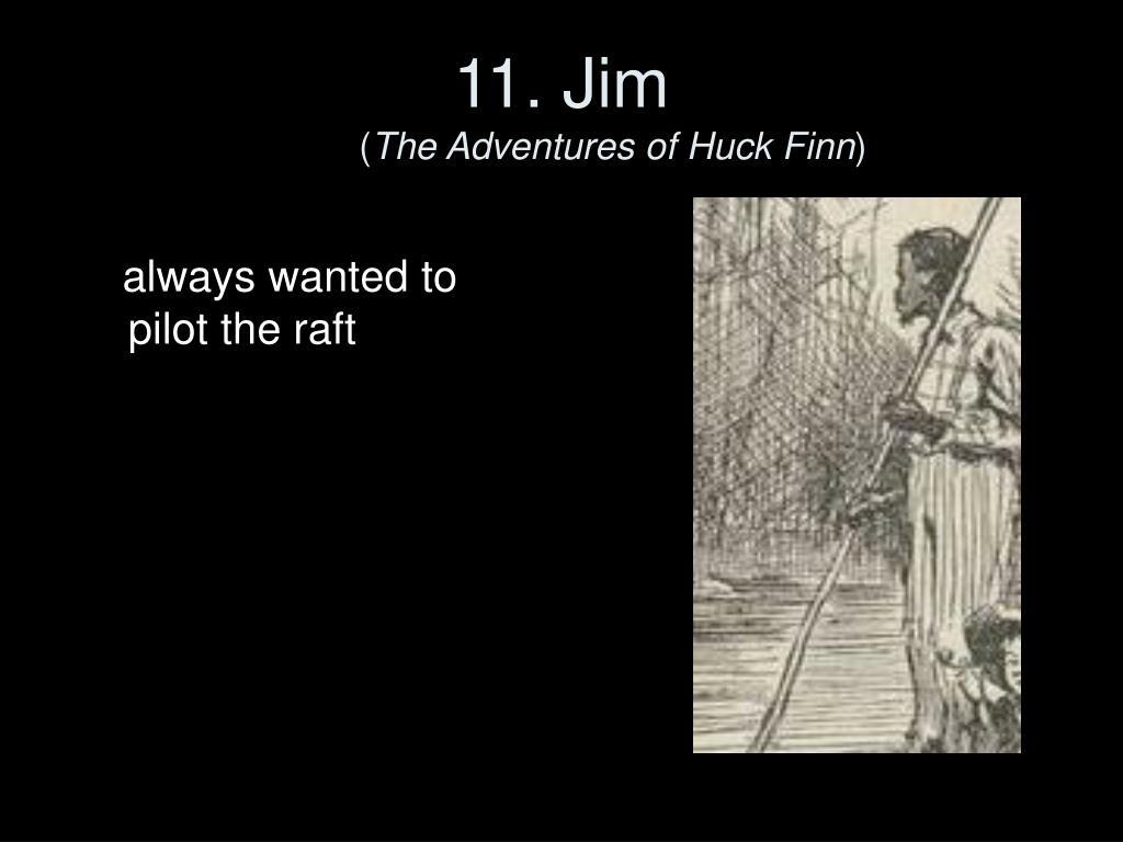 11. Jim