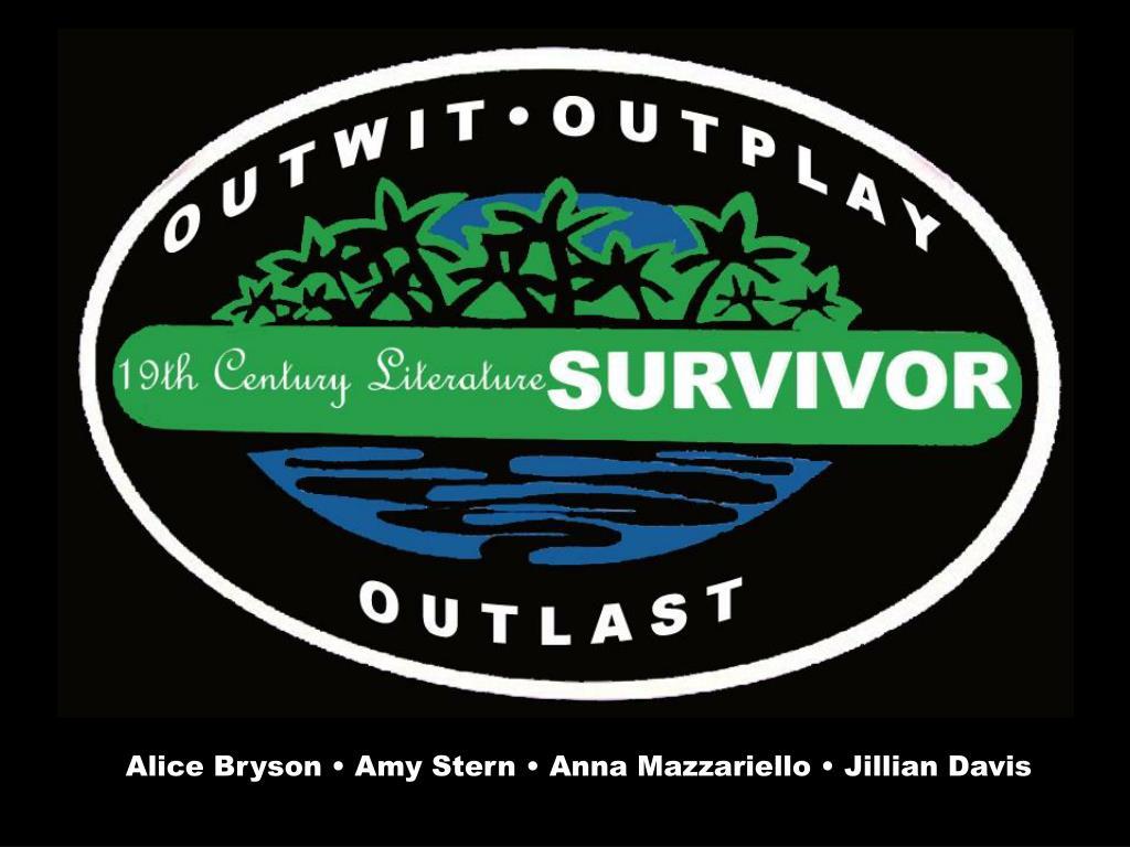 Alice Bryson • Amy Stern • Anna Mazzariello • Jillian Davis