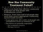 how has community treatment failed