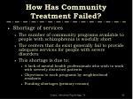 how has community treatment failed2