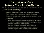 institutional care takes a turn for the better3