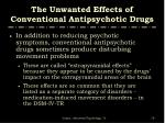 the unwanted effects of conventional antipsychotic drugs