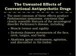 the unwanted effects of conventional antipsychotic drugs1