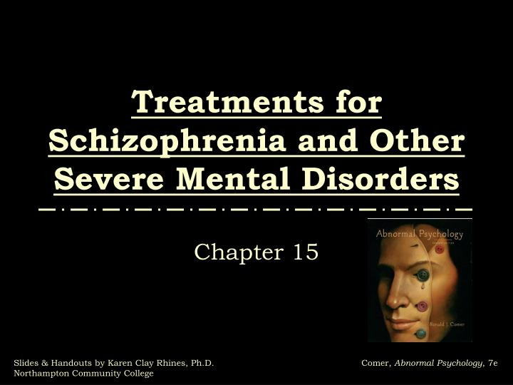 treatments for schizophrenia and other severe mental disorders n.