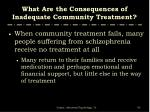 what are the consequences of inadequate community treatment