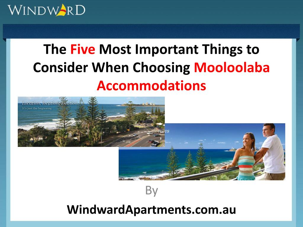 the five most important things to consider when choosing mooloolaba accommodations l.