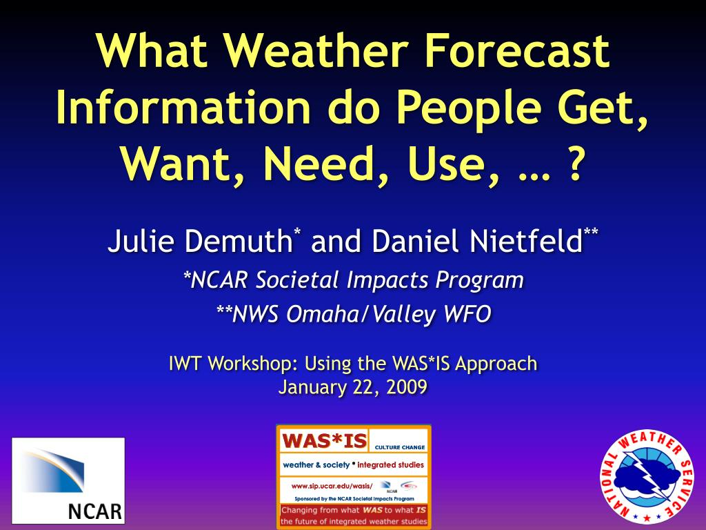 what weather forecast information do people get want need use l.