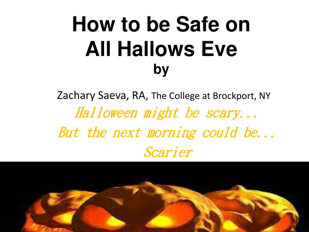 how to be safe on all hallows eve by zachary saeva ra the college at brockport ny