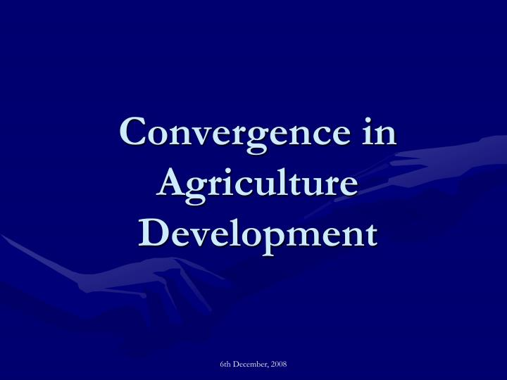 Convergence in agriculture development
