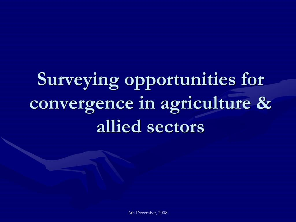 Surveying opportunities for convergence in agriculture & allied sectors