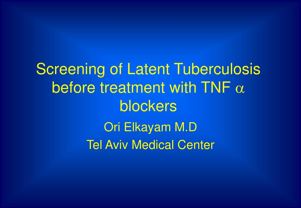 screening of latent tuberculosis before treatment with tnf blockers
