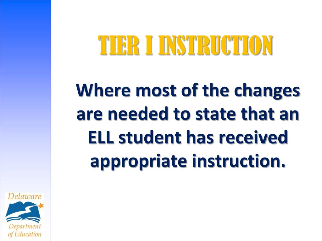 Where most of the changes are needed to state that an ELL student has received appropriate instruction.