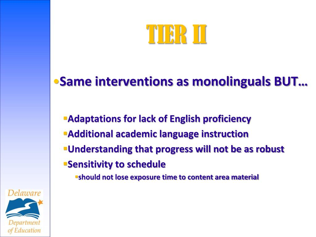 Same interventions as monolinguals BUT…