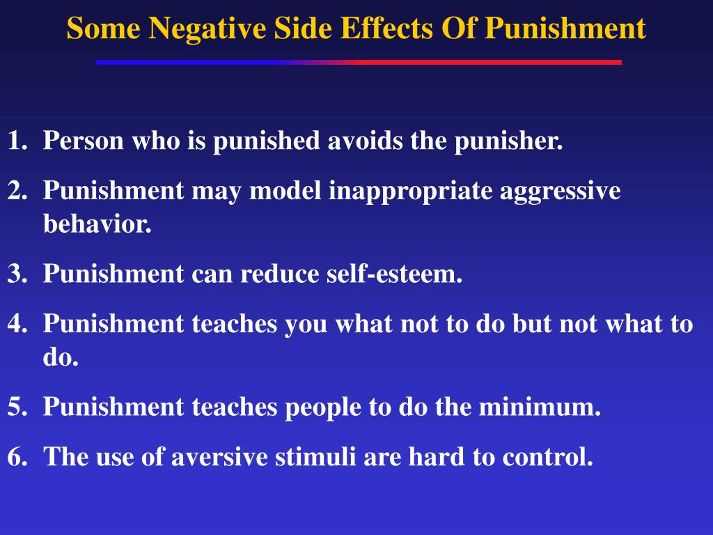 Some Negative Side Effects Of Punishment