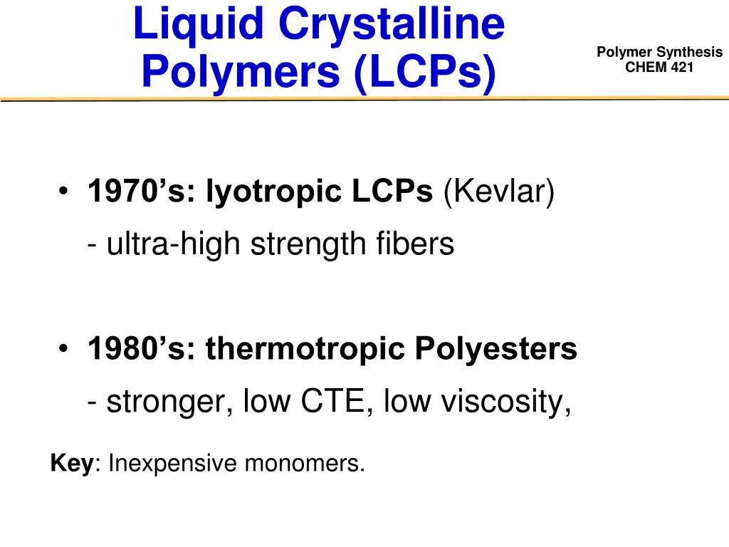 Liquid Crystalline Polymers (LCPs)