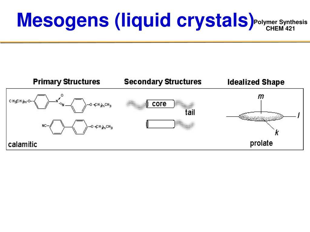 Mesogens (liquid crystals)
