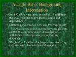 a little bit o background information