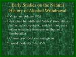 early studies on the natural history of alcohol withdrawal