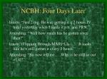 ncbh four days later5