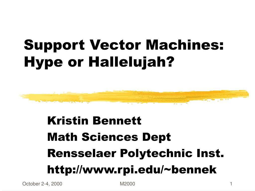 support vector machines hype or hallelujah