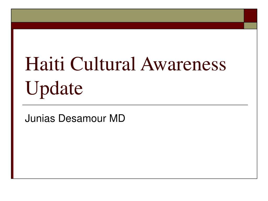 Haiti Cultural Awareness Update