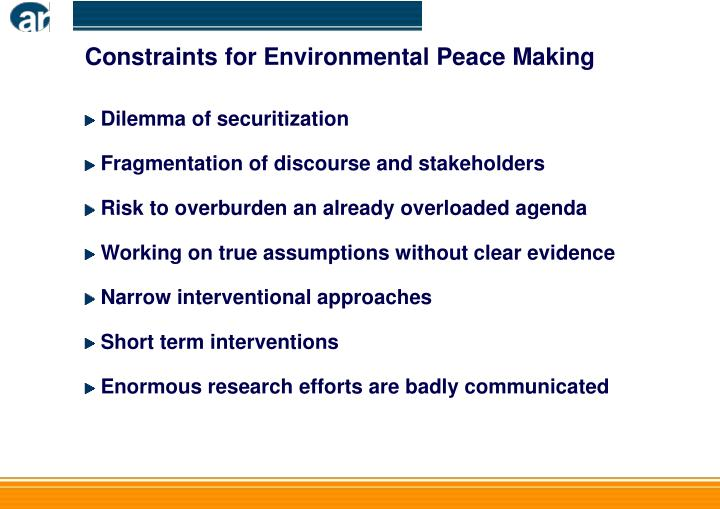 Constraints for Environmental Peace Making
