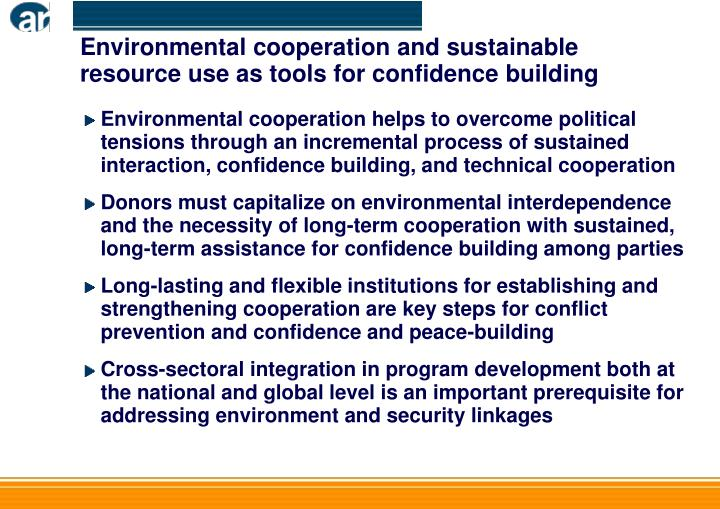 Environmental cooperation and sustainable resource use as tools for confidence building