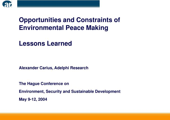 Opportunities and Constraints of Environmental Peace Making