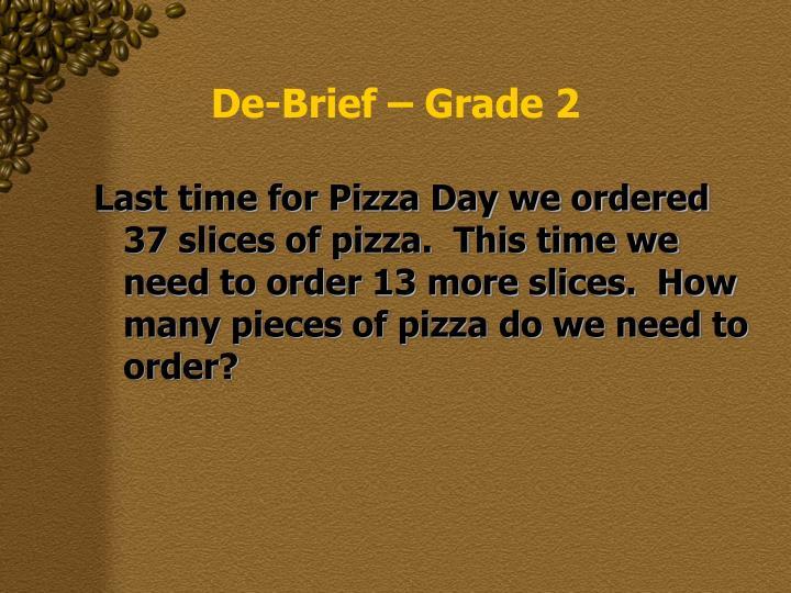 De-Brief – Grade 2