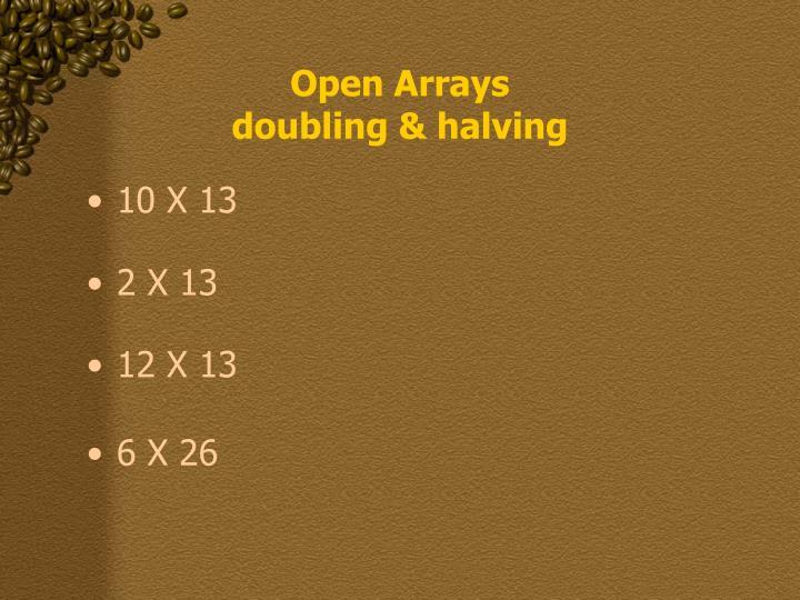 Open Arrays