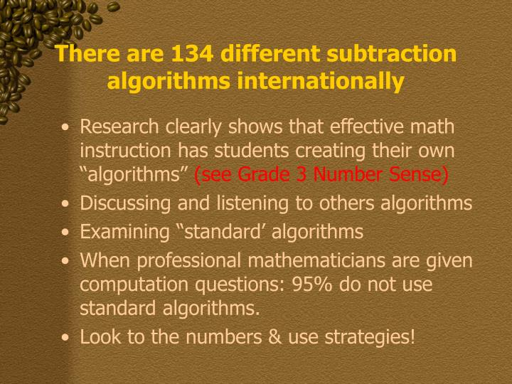 There are 134 different subtraction algorithms internationally