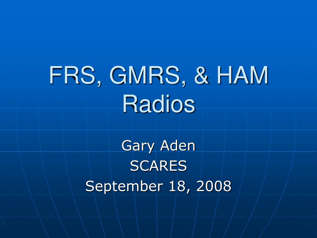 FRS, GMRS, & HAM
