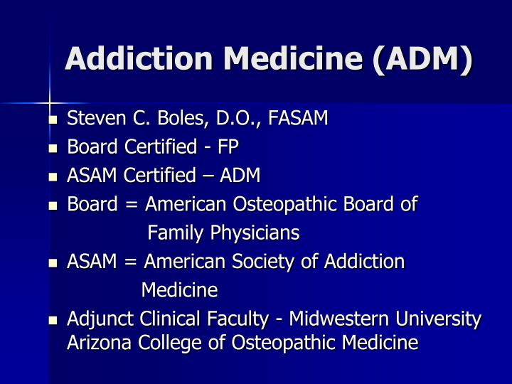 Addiction medicine adm