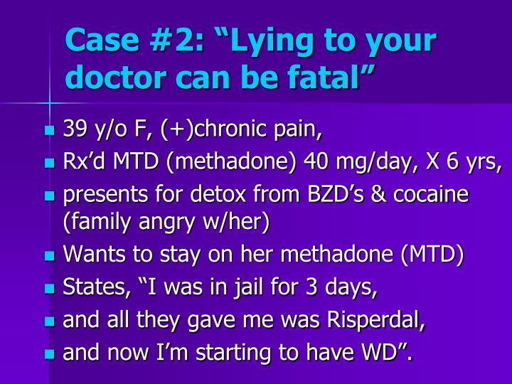 "Case #2: ""Lying to your doctor can be fatal"""