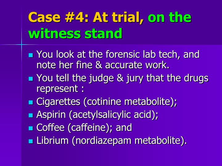 Case #4: At trial,