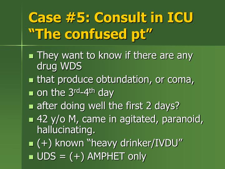 Case #5: Consult in ICU