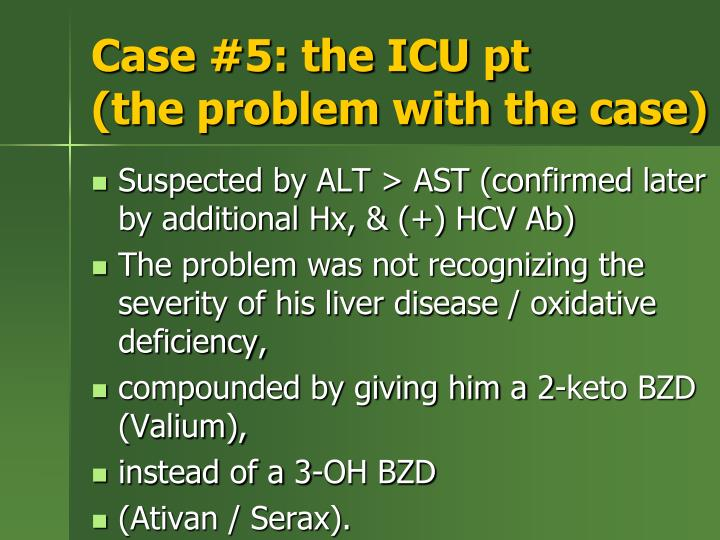 Case #5: the ICU pt