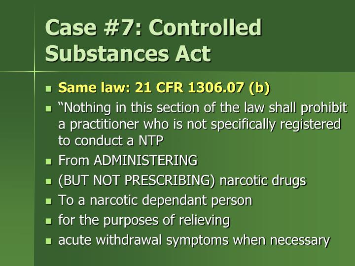 Case #7: Controlled Substances Act