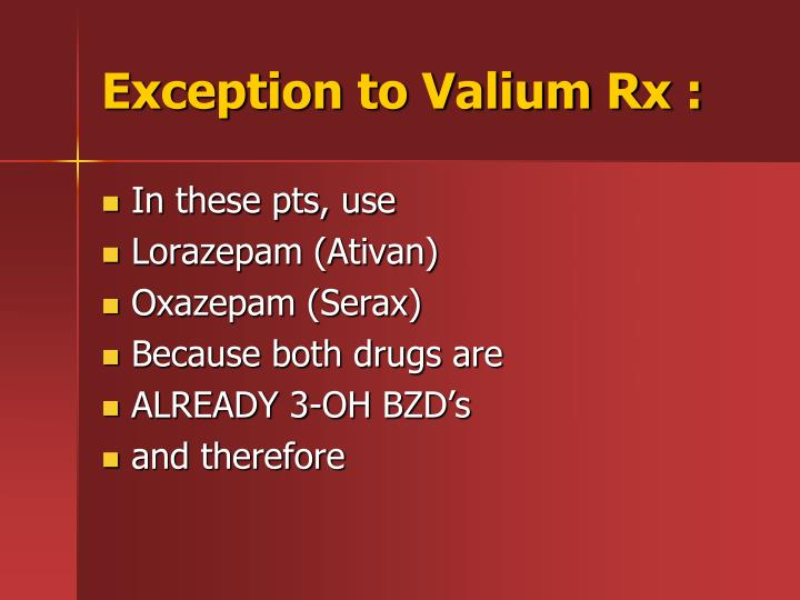 Exception to Valium Rx :