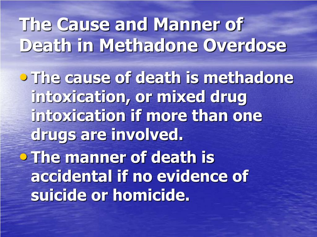 The Cause and Manner of Death in Methadone Overdose