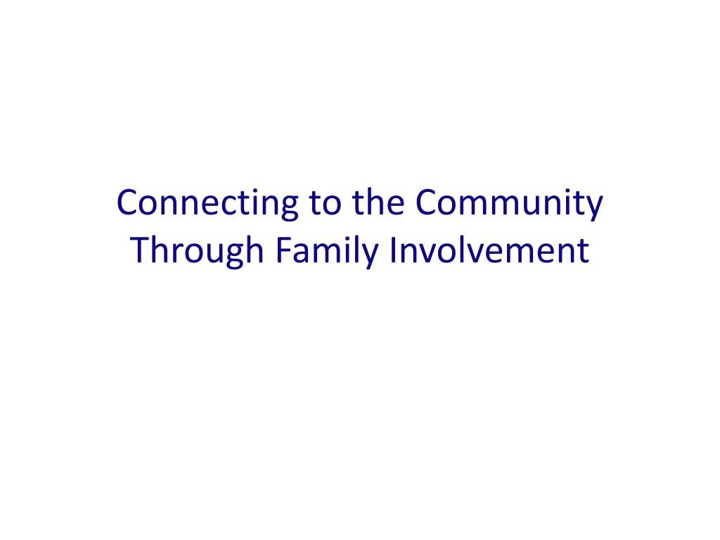 Connecting to the Community Through Family Involvement