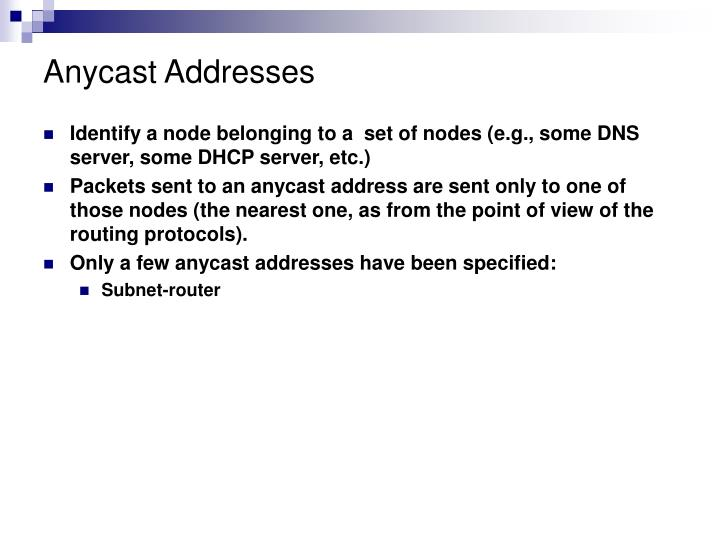 Anycast Addresses
