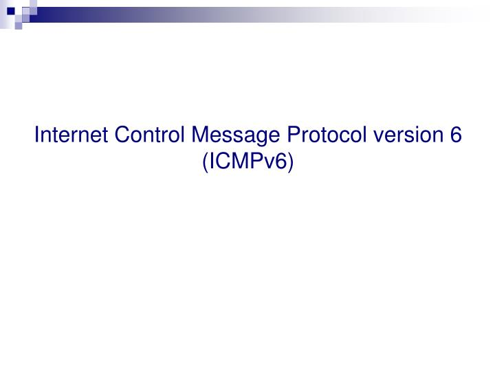 Internet Control Message Protocol version 6 (ICMPv6)