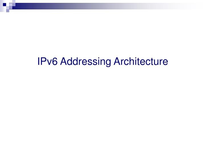 IPv6 Addressing Architecture