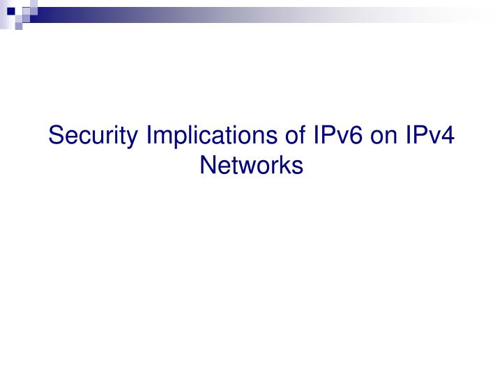 Security Implications of IPv6 on IPv4 Networks