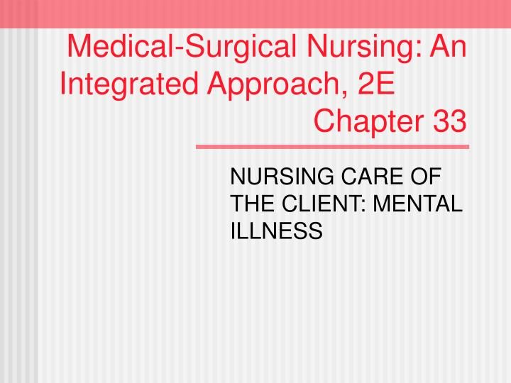 medical surgical nursing an integrated approach 2e chapter 33 n.