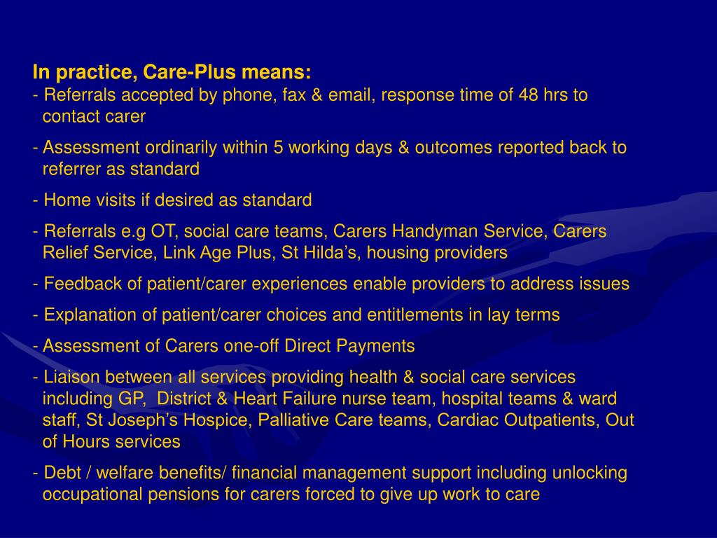 In practice, Care-Plus means: