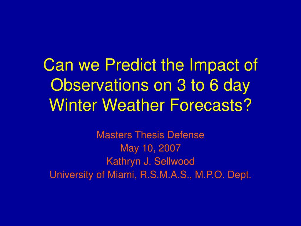 can we predict the impact of observations on 3 to 6 day winter weather forecasts l.