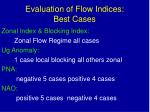 evaluation of flow indices best cases