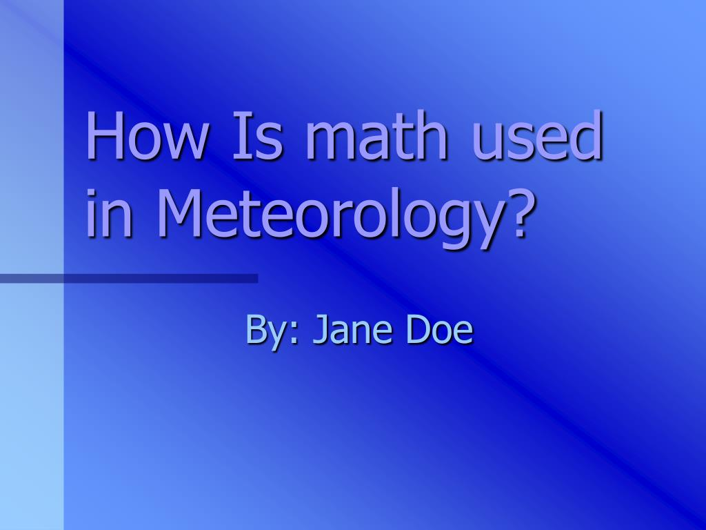 how is math used in meteorology l.